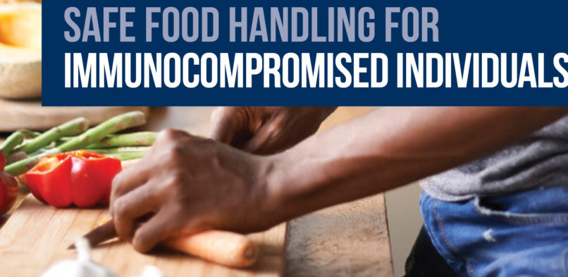 Safe Food Handling for Immunocompromised Individuals