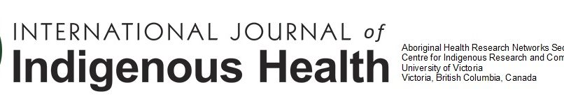 International Journal of Indigenous Health (IJIH) General Call for Papers